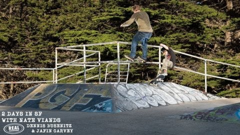 2 Days in SF with Nate Viands, Dennis Busenitz & Jafin Garvey - REAL Skateboards