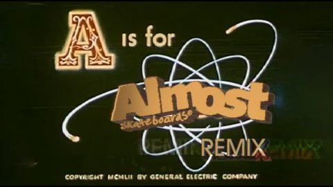 A is for Almost Remix | Almost Skateboards