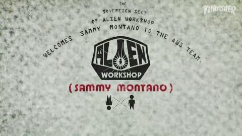 Alien Workshop Sammy Montano  part on Thrasher Friday May 12th 2017 - Alien Workshop