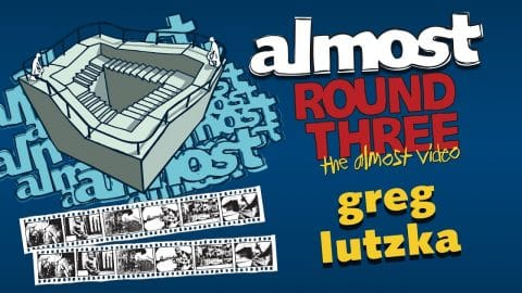 Almost Round 3 | Greg Lutzka - Almost Skateboards