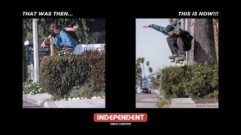 Andrew Reynolds   That Was Then... THIS IS NOW!!!   Independent Trucks   Independent Trucks