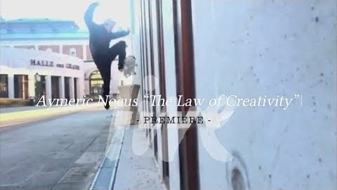 """Aymeric Nocus """"The Law of Creativity"""" - LIVE skateboard media"""