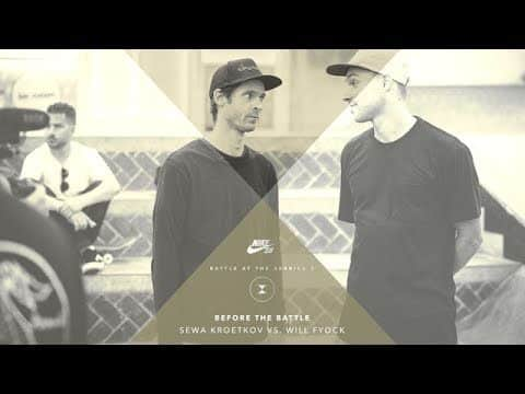 BATB X | Before The Battle - Sewa Kroetkov vs. Will Fyock - The Berrics