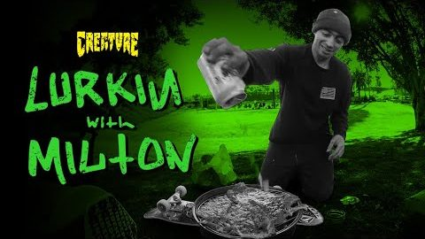 BBQ's, Hill Bombs, and Smoookes /  Lurkin With Milton Martinez | Creature Skateboards