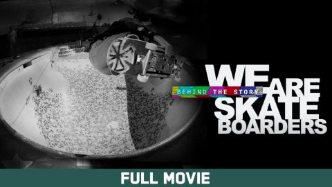 Behind the Story: We Are Skateboarders - Full Movie - Echoboom Sports
