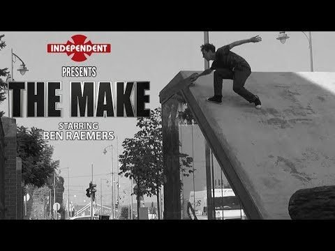 Ben Raemers: The Make | Independent Trucks - Independent Trucks