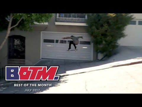 Best of the Month: July 2017 | TransWorld SKATEboarding - TransWorld SKATEboarding
