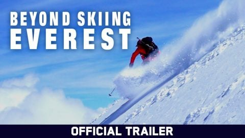 Beyond Skiing Everest: Official Trailer | Echoboom Sports