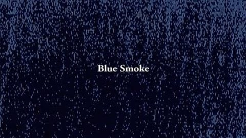 Blue Smoke. - Daylight.dv