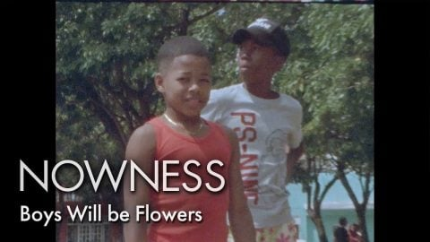 Boys Will be Flowers - NOWNESS