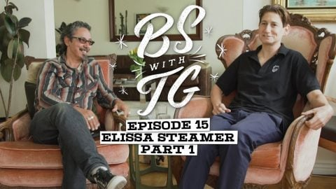 BS with TG : Elissa Steamer Part 1 | BS with TG