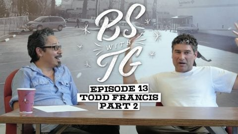 BS with TG : Todd Francis Part 2 - BS with TG