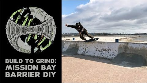 Build To Grind: Mission Bay Barriers DIY   Independent Trucks