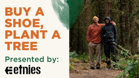 Buy a Shoe, Plant a Tree | Presented by etnies | etnies