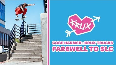 "Cobe Harmer : Krux Trucks ""Farewell to SLC"" 