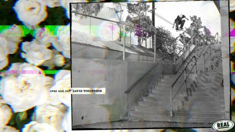 Davis Torgerson : Over and Out   REAL Skateboards