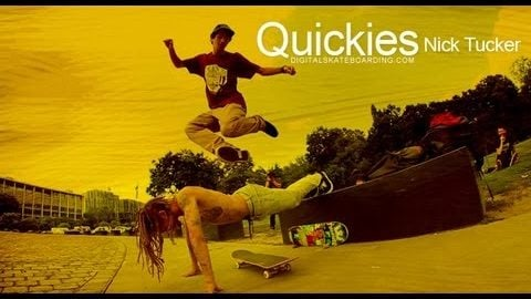 Digital Quickies - Nick Tucker - digitalskateboarding