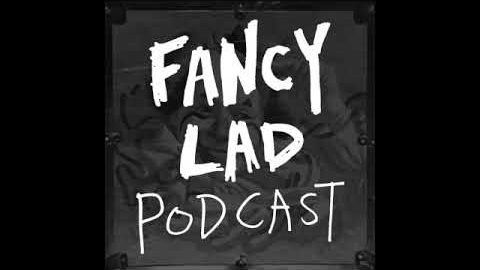 Fancy Lad Podcast S3Ep2: Butt Cracklin' Rosie | bigfancylad
