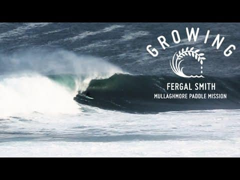 Fergal Smith - Mullaghmore Paddle Mission | Growing - Episode 22 - Line9