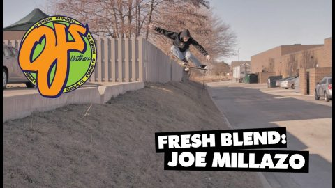 Fresh Blend: Joe Milazzo | Fresh Blend - OJ Wheels