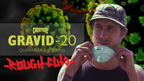 GRAVID-20 Rough Cuts! Quarantine Sessions with Gravette and Fiends! | Creature Skateboards