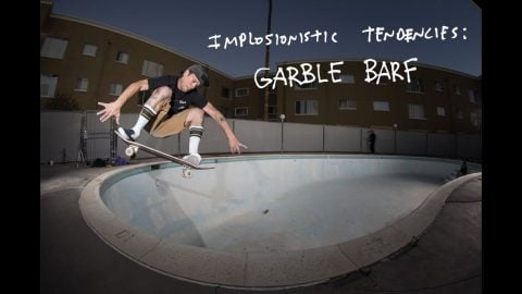 Implosionistic Tendencies: Garble Barf | Antihero Skateboards