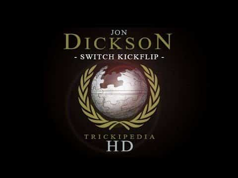Jon Dickson - Trickipedia: Switch Kickflip - The Berrics