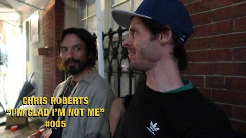 "Kenny Anderson Cool Guy'd Me At Zumiez BFF | Chris Roberts ""I'm Glad I'm Not Me"" #005 