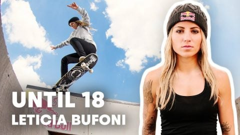 Leticia Bufoni's Journey To The Top Of Skating | Until 18 | Red Bull