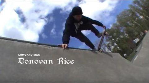 LOWCARD: Donovan Rice Pro Part | LowcardMag
