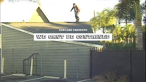 LOWCARD: WE CANT BE CONTAINED | LowcardMag