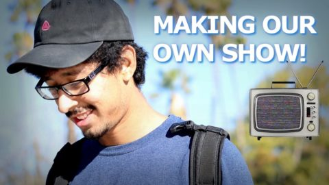 MAKING OUR OWN SHOW! - Luis Mora