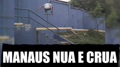 Manaus Nua e Crua - VX Days - Black Media