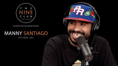 Manny Santiago | The Nine Club With Chris Roberts - Episode 203 | The Nine Club