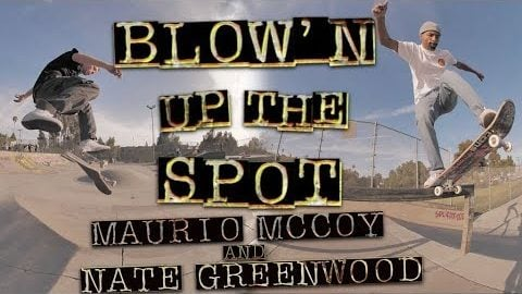 Maurio McCoy & Nate Greenwood: Blow'n Up The Spot | Garvanza Park | Independent Trucks - Independent Trucks