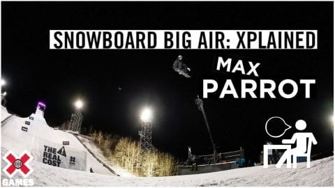 MAX PARROT: X Games Xplained - Snowboard Big Air | World of X Games | X Games