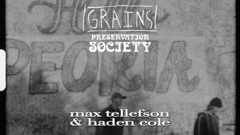 Max Tellefson & Haden Cole from GRAINS 2 Preservation Society | kevin delgrosso