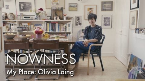 My Place: Olivia Laing | NOWNESS