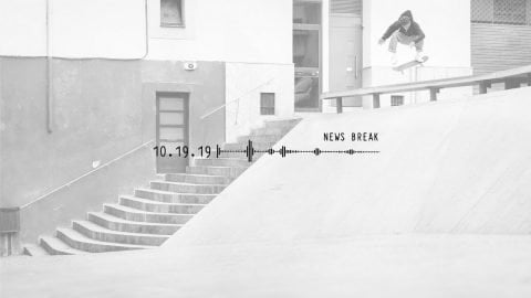 NEWS BREAK: 10.19.19 | Skate Newswire
