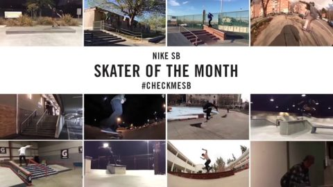 Nike SB | #CheckMeSB | February Skater of the Month - nikeskateboarding