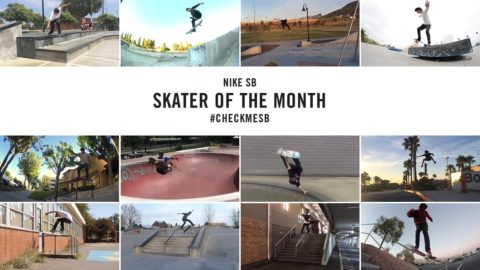Nike SB | #CheckMeSB | Skater of the Month: November - nikeskateboarding