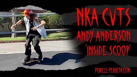 NKA Cuts - Andy Anderson 'Inside Scoop' | Powell Peralta