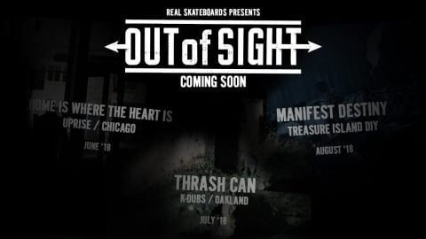 Out of Sight : Coming Soon - REAL Skateboards