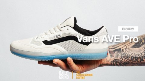 REVIEW: Vans AVE Pro [Daily Grind Skateboard Magazine] | DAILY GRIND