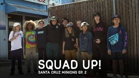 Squad Up! SC Minions Ep. 2 | Santa Cruz Skateboards