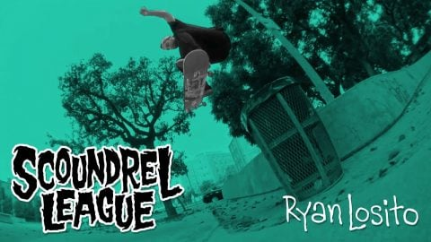 Street Plant® | Ryan Losito: Scoundrel League | STREET PLANT