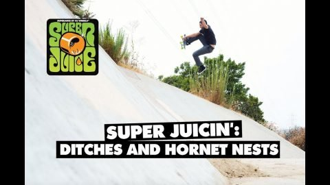 Super Juicin': Ditches and Hornet Nests - OJ Wheels