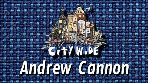 The City Wide Show - Episode 3 with Andrew Cannon - The City Wide Show