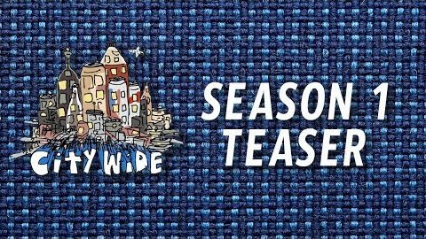 The City Wide Show - SEASON 1 TEASER - The City Wide Show