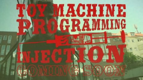 TOY MACHINE - BLAKE CARPENTER / PROGRAMMING INJECTION COMING SOON | Tum Yeto